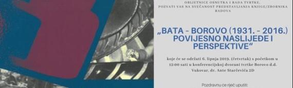 """PROMOCIJA ZBORNIKA """"BATA – BOROVO (1931.-2016.) : povijesno naslijeđe i perspektive"""""""