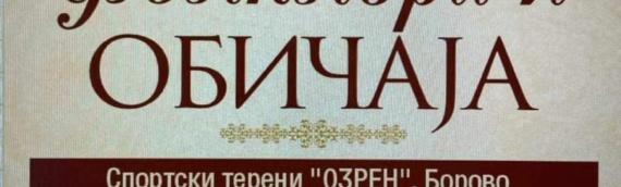 """""""Dani zavičaja, folklora i običaja"""" u nedelju 18. jula u Borovu"""